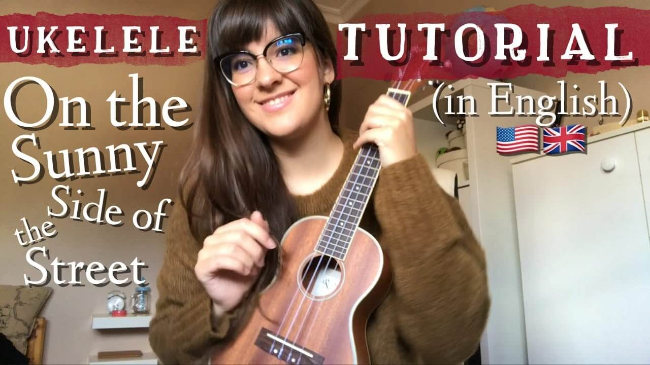 Ukelele Tutorial – On the Sunny Side of the Street (in English)